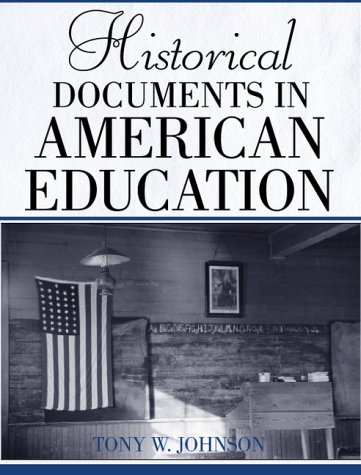 Historical Documents in American Education: Tony W. Johnson;