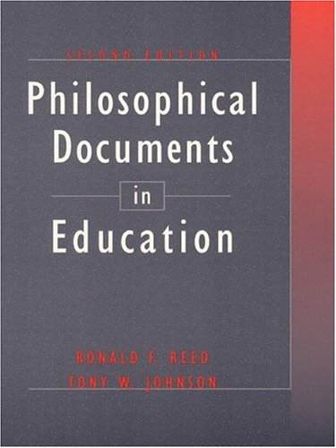 Philosophical Documents in Education (2nd Edition): Ronald F. Reed,