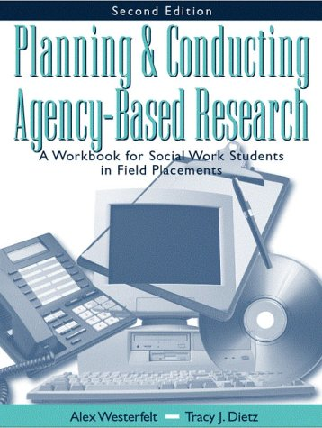 9780801334153: Planning and Conducting Agency-Based Research: A Workbook for Social Work Students in Field Placements (2nd Edition)