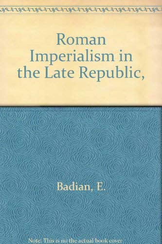 9780801400247: Roman Imperialism in the Late Republic,