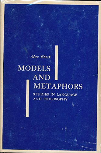 Models and Metaphors: Studies in Language and Philosophy: Black, Max