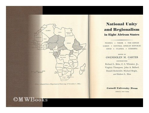 National Unity an Regionalism in Eight African States: Nigeria, Niger, The Congo, Gabon, Central ...