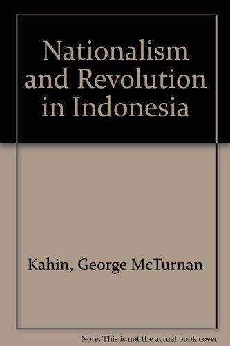 9780801402159: Nationalism and Revolution in Indonesia