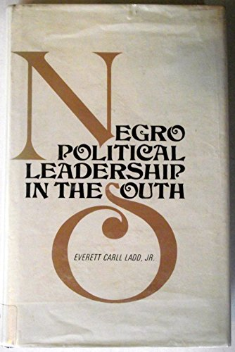 Negro Political Leadership In The South: Ladd, Everett Carll