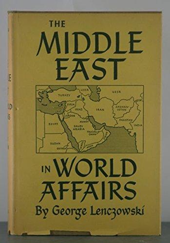 Middle East in World Affairs: George Lenczowski