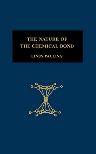 9780801403330: The Nature of the Chemical Bond: An Introduction to Modern Structural Chemistry (The George Fisher Baker Non-Resident Lectureship in Chemistry at Cornell University)