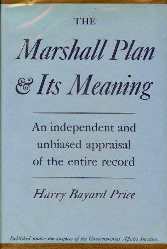 The Marshall Plan & Its Meaning: Price, Harry Bayard