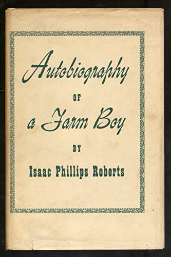 Autobiography of a Farm Boy: Isaac Phillips Roberts