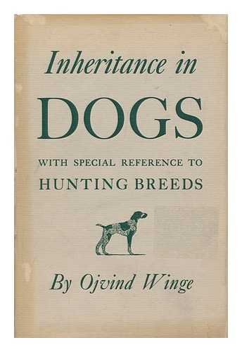 Inheritance in Dogs with Special Reference to: O Winge