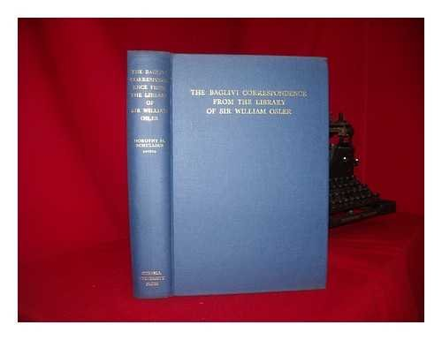 9780801405044: Baglivi Correspondence from the Library of Sir William Osler (Cornell publications in the history of science)