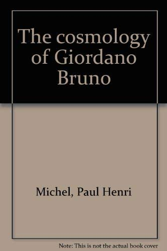 The Cosmology of Giordano Bruno. Translated by R. E. W. Maddison.: MICHEL, Paul-Henri: