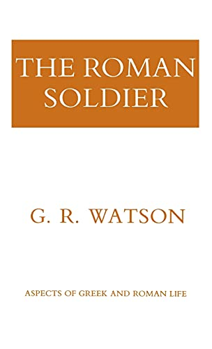 The Roman Soldier 9780801405198 Recreates the life and training of the rank-and-file soldier, from enlistment to discharge
