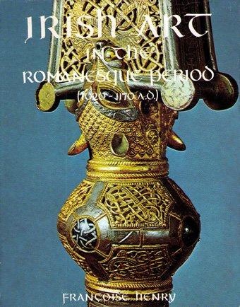 Irish Art in the Romanesque Period: Henry, Francoise