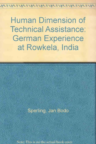 Human Dimension of Technical Assistance: German Experience at Rowkela, India: Jan Bodo Sperling