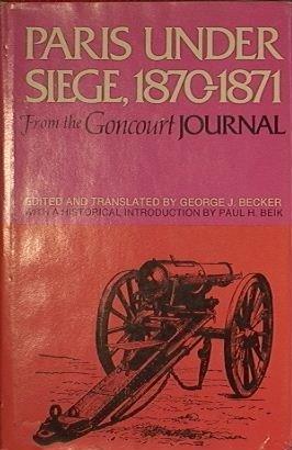 """Paris Under Siege, 1870-71: From the """"Journal"""": Goncourt, Edmond L.A.H.De,"""