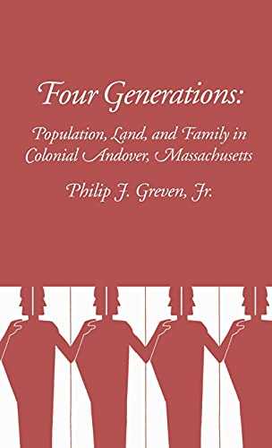 9780801405396: Four Generations: Population, Land and Family in Colonial Andover, Massachusetts