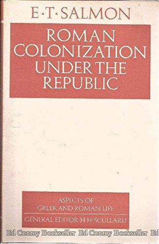 Roman Colonization Under the Republic.: SALMON, E. T. [Edward Togo] (1905-1988):