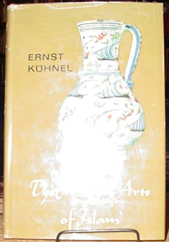 The minor arts of Islam: Ernst Kuhnel