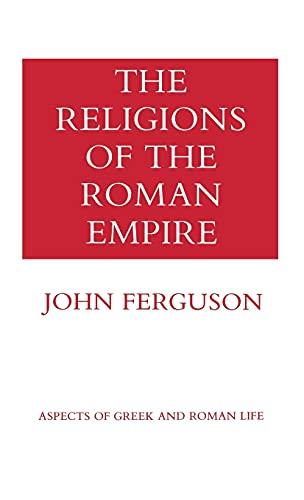 The Religions of the Roman Empire (Aspects: Ferguson, John