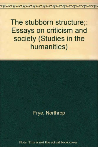9780801405839: The stubborn structure;: Essays on criticism and society (Studies in the humanities)