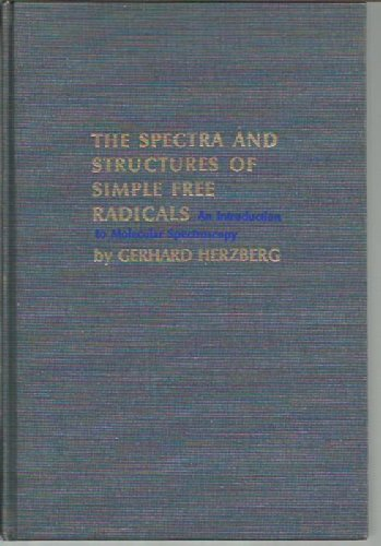 9780801405846: The Spectra and Structures of Simple Free Radicals: An Introduction to Molecular Spectroscopy (The George Fisher Baker non-resident lectureship in chemistry at Cornell University)