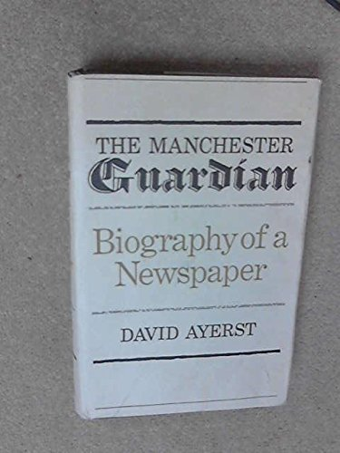 9780801406423: The Manchester Guardian;: Biography of a newspaper