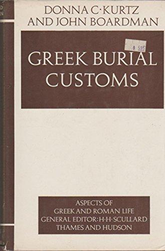 Greek Burial Customs: Kurtz, Donna C. & John Boardman