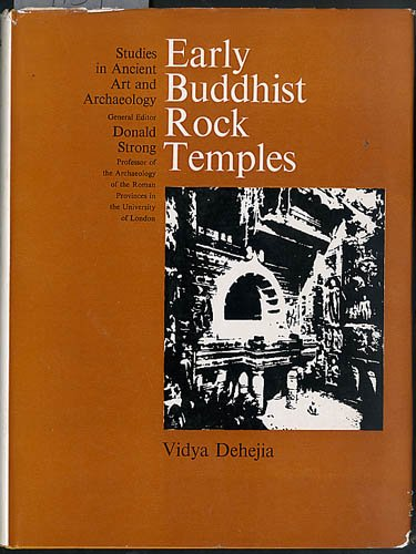 Early Buddhist Rock Temples (Studies in ancient art and archaeology): Dehejia, Vidya