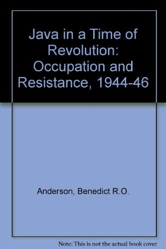 9780801406874: Java in a Time of Revolution: Occupation and Resistance, 1944-46