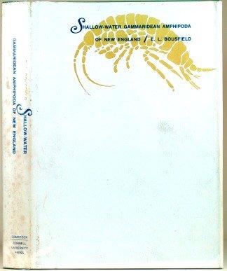 Shallow Water Gammaridean Amphipoda of New England ([Handbooks of American natural history]): E.L. ...