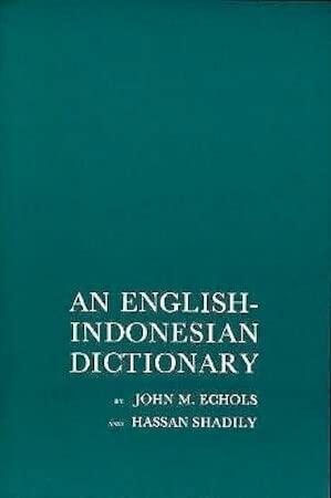 An English-Indonesian Dictionary: John M. Echols