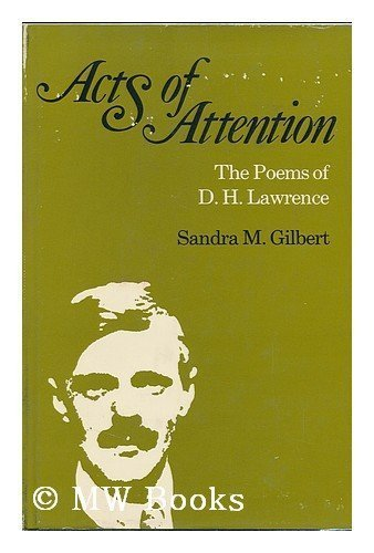 Acts of Attention: Poems of D.H. Lawrence (0801407311) by Sandra M. Gilbert