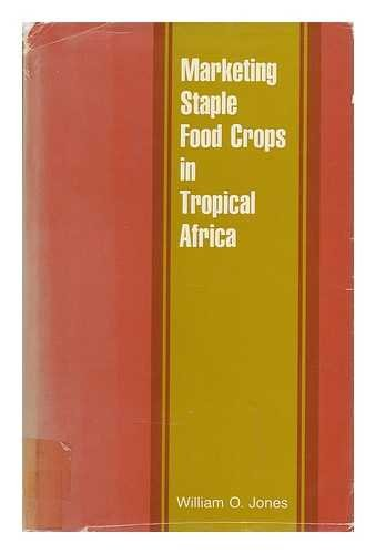 Marketing Staple Food Crops in Tropical Africa: William O. Jones