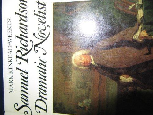 Samuel Richardson: Dramatic Novelist: Kinkead-Weekes, Mark