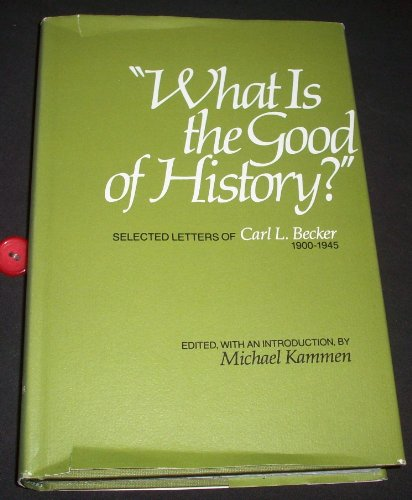 WHAT IS THE GOOD OF HISTORY?': Becker, Carl