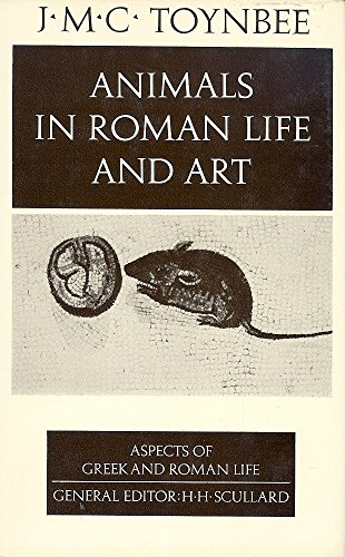 Animals in Roman Life and Art.: TOYNBEE, J. M. C.: