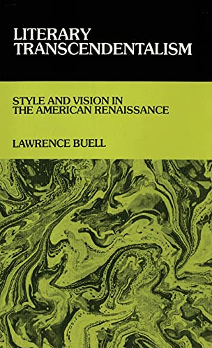 9780801407871: Literary Transcendentalism: Style and Vision in the American Renaissance