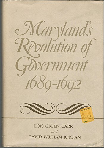 Maryland's Revolution of Government, 1689-1692: Lois Green Carr; David William Jordan