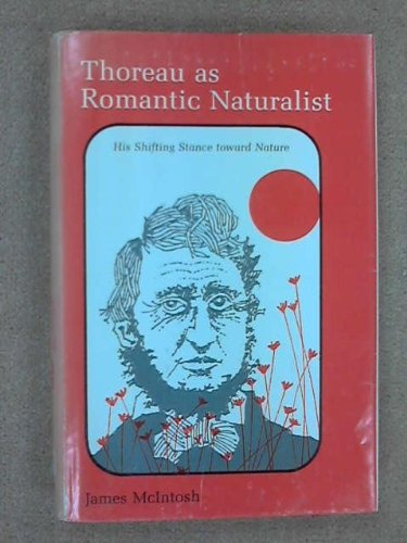 9780801408076: Thoreau as Romantic Naturalist: His Shifting Stance Toward Nature
