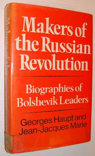 9780801408090: Makers of the Russian Revolution: Biographies of Bolshevik Leaders