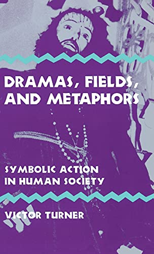 9780801408168: Dramas, Fields and Metaphors: Symbolic Action in Human Society (Symbol, myth and ritual series)