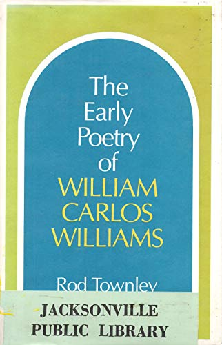 The Early Poetry of William Carlos Williams: Townley, Rod