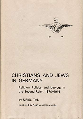 Christians and Jews in Germany: Religion, Politics: Tal, Uriel
