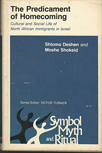 9780801408854: Predicament of Homecoming: Cultural and Social Life of North African Immigrants in Israel (Symbol, Myth, and Ritual Series)