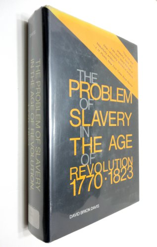 9780801408885: Problem of Slavery in the Age of Revolution, 1770-1823