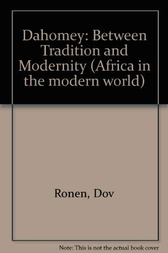 9780801409271: Dahomey: Between Tradition and Modernity (Africa in the modern world)