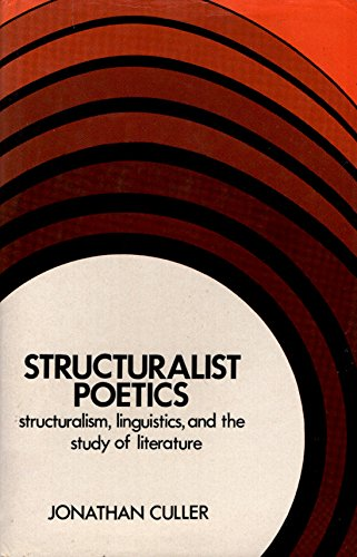 STRUCTURALIST POETICS Structuralism, Linguistics and the Study of Literature.: Culler, Jonathan