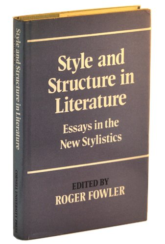 Style and Structure in Literature: Essays in the New Stylistics