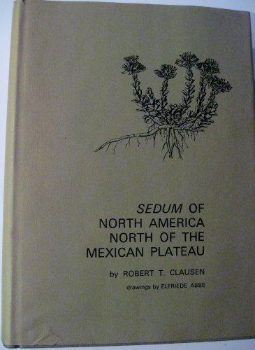 Sedum of North America North of the Mexican Plateau (Comstock Book): Clausen, Robert Theodore