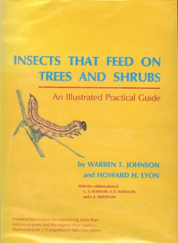 Insects That Feed on Trees and Shrubs An Illustrated Practical Guide: Johnson, Warren T. & Howard H...